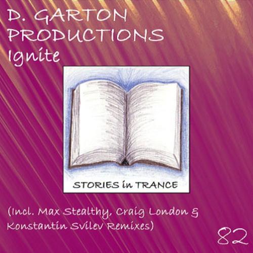 D.Garton Productions - Ignite (Craig London Remix) Stories In Trance
