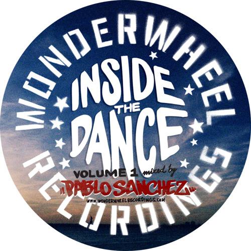 """""""Inside The Dance"""" Vol 1 WONDERWHEEL Recordings Mix by Pablo Sanchez"""