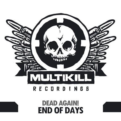 Dead Again! - End of Days   **FREE DOWNLOAD**