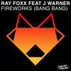 Ray Foxx - Fireworks (Bang Bang) feat. J Warner DJ Target RADIO RIP