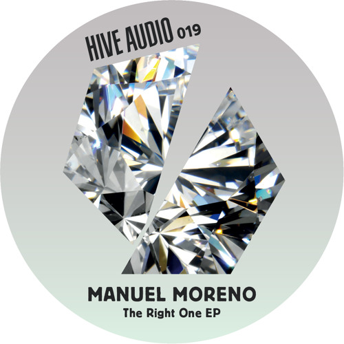 Hive Audio 019 - Manuel Moreno - The Right One
