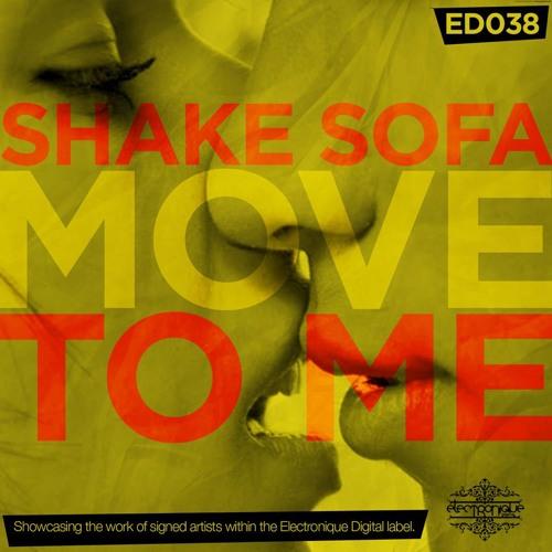 Shake Sofa - Move to Me (Original Mix) [ElectroniqueUK] #39 Beatport, #6 Traxsource