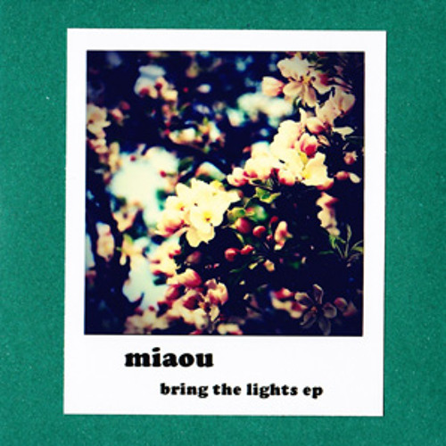 miaou - bring the lights ep (album preview)