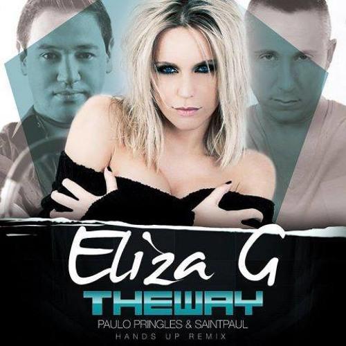 Eliza G - The Way (DJ Paulo Pringles & SaintPaul DJ Hands Up Remix)