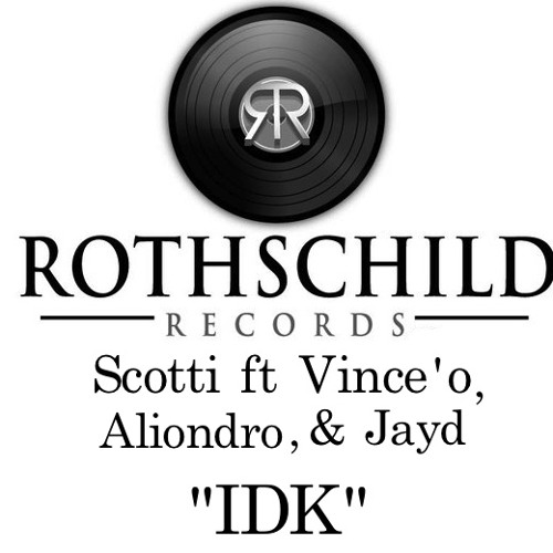 """IDK"" Scotti Ft. Vince'o, Aliondro & Jayed"