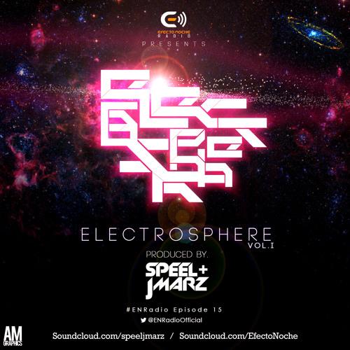#ENRadio - Electrosphere I - @speeljmarz Episode 015