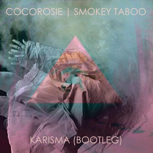 CocoRosie - Smokey Taboo (Karisma Bootleg) [Free Download]