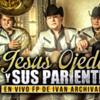 Jesus Ojeda Y Sus Parientes - Empujando La Linea