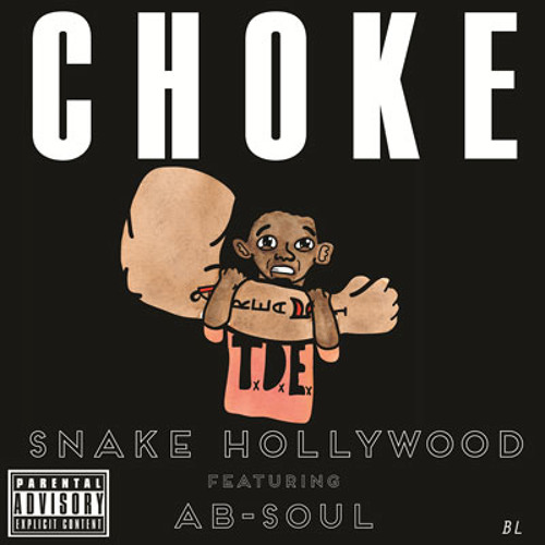 Snake Hollywood x Ab-Soul - Choke