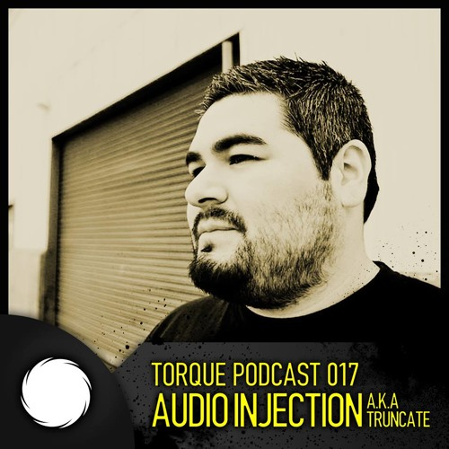 Torque Podcast 017 - Audio Injection a.k.a Truncate