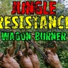 JUNGLE RESISTANCE (Mix) -Wagon Burner 8.31.2013