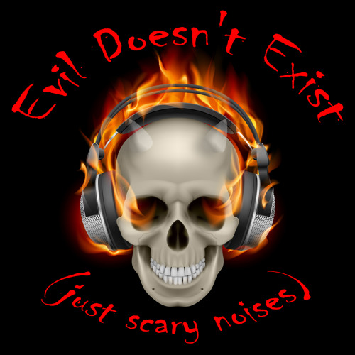 Evil Doesn't Exist (just scary noises)