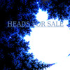 [FIRST DEMO] Heads For Sale - Wherever She May Be