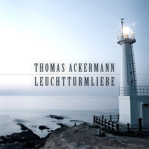 Thomas Ackermann - Leuchturm Liebe (Original Mix) *Free Download