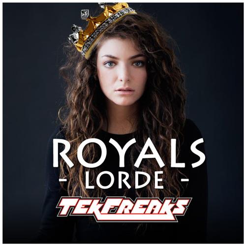 Lorde - Royals (TekFreaks Remix)