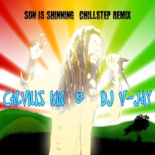 Bob Marley-Sun Is Shinning(Calvius Kin & DJ V-Jay Chillstep Remix)[FREE DOWNLOAD in description}