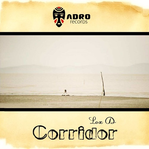 Lox D -Corridor (SES Remix) OUT NOW  ,ADRO Records