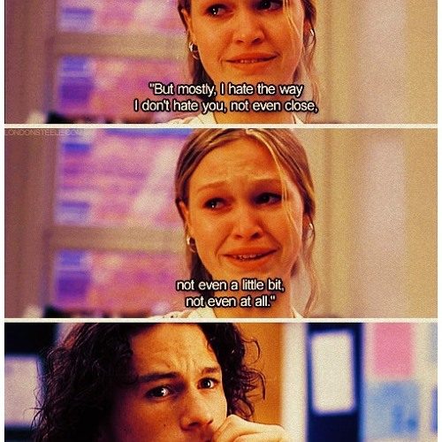10 Things I Hate About You .. The Poem