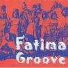 Fatima Groove - Sidi Sidi