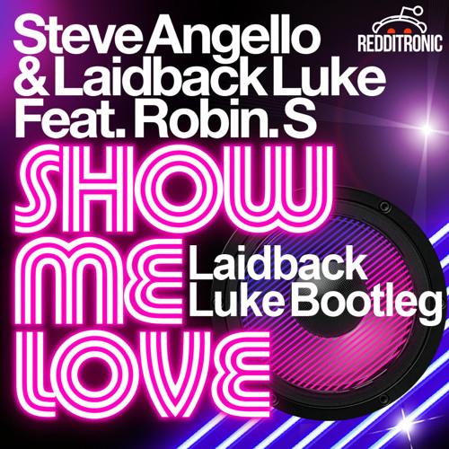 Show Me Love (Laidback Luke Bootleg)