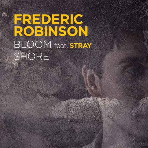 Frederic Robinson & Stray - 'Bloom' (Out now)
