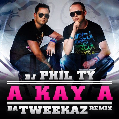 Dj Phil Ty - A Kay A (Da Tweekaz Remix)