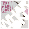 Eat More Cake - Thinking 'Bout Your Love [Out Now On Whartone Records]