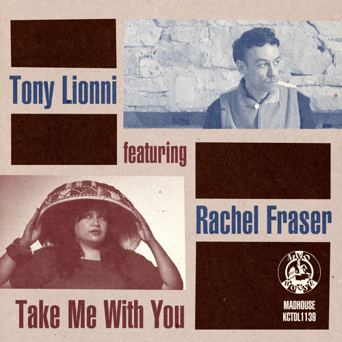 """Tony Lionni Feat Rachel Fraser """"Take Me With You"""" from the album out now"""