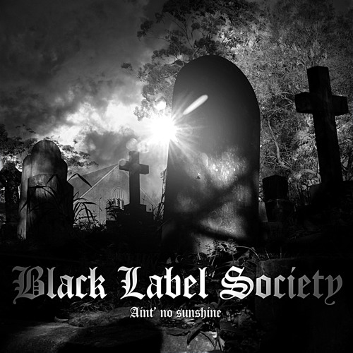 Black Label Society - Ain't No Sunshine