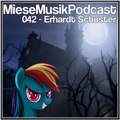 MieseMusik Podcast 042 - Erhardt Schuster