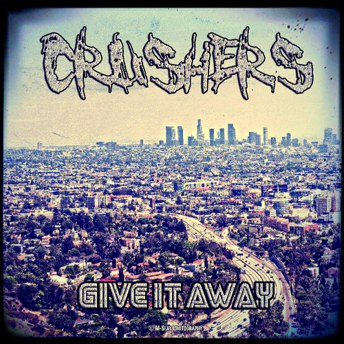 Crushers - Give It Away [**Unsigned**]