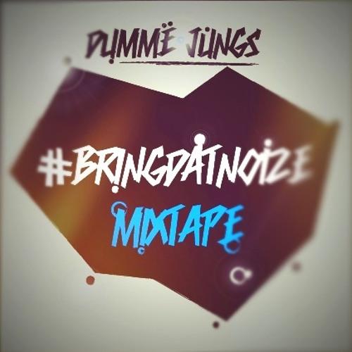 #BRINGDATNOIZE Mixtape