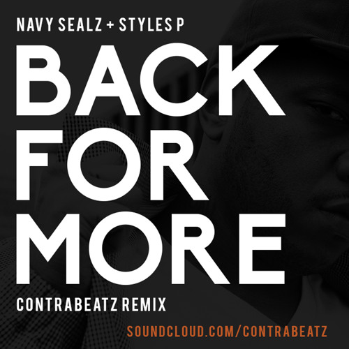 Navy Sealz feat. Styles P - Back For More (CONTRABEATZ REMIX) - FREE DOWNLOAD