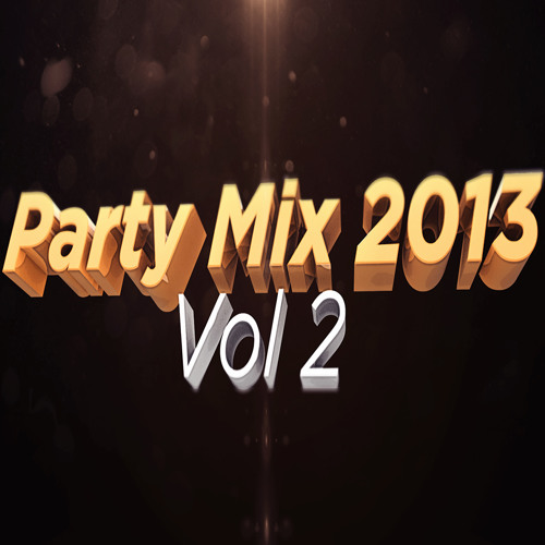 PARTY MIX 2013 Vol 2 - Dj Epsilon