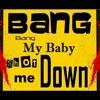 My Baby Shot Me Down