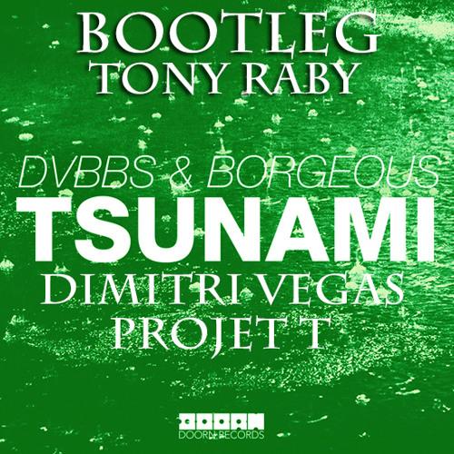 Dimitri Vegas - Projet T vs DVBBS - Tsunami (TonyRaby Bootleg)