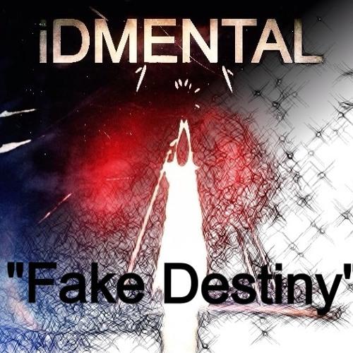 iDMENTAL - Fake Destiny