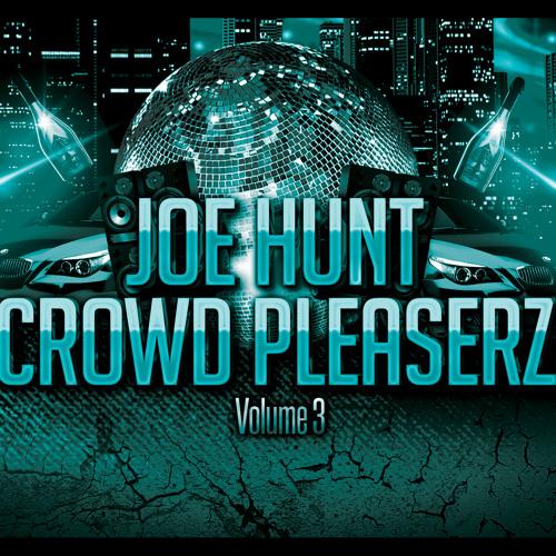 *FREE MIX DOWNLOAD* Joe Hunt - Crowd Pleaserz Vol 3