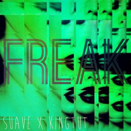 ~FREAK~ (SUAVE X DJKINGTUT)