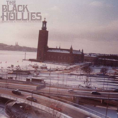 The Black Hollies - Somewhere Between Here And Nowhere