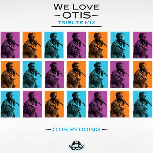 We Love Otis tribute by dj chorizo funk