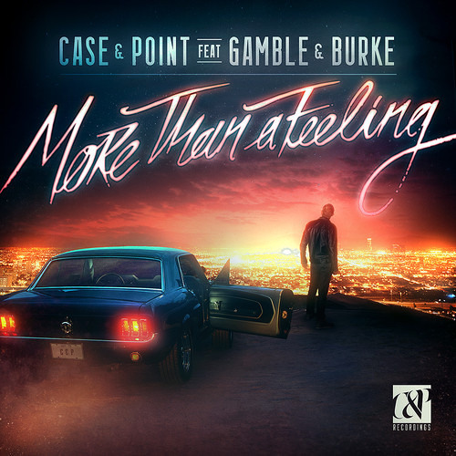 Case & Point - More Than a Feeling feat. Gamble & Burke (Franks P extended Bootleg)