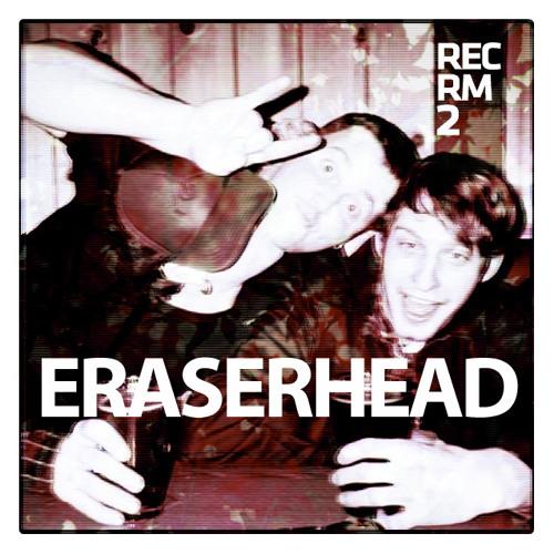 RecRm // Eraserhead // (goldenbeets Remix)