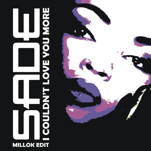 Sade - I Couldn't Love You More ( MILLOK Edit 2013 ) FREE DOWNLOAD!