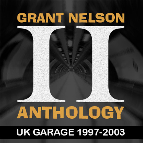 Grant Nelson - Anthology Part II (UKG 1997-2003) - NEW HQ AUDIO DOWNLOAD