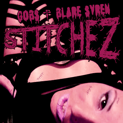Gobs & Blare Syren - Stitchez ***AVAILABLE ONLY WITH THE PURCHASE OF A DEAD WORLD MIXTAPE***