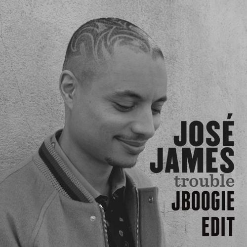 José James -  Trouble - JBoogie EDIT