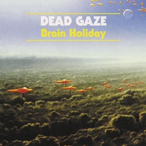 Dead Gaze - Stay, Don't Say