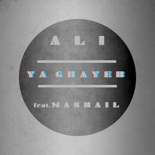 Ya Ghayeb (Ali Al Sharif Mix) - Feat. Mashail AlBohisi