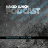Naked Lunch PODCAST #065 - AKA CARL